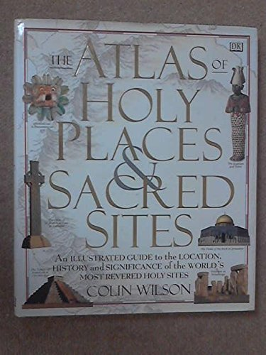 The Atlas of Holy Places and Sacred: Colin WilsonColin WilsonColin