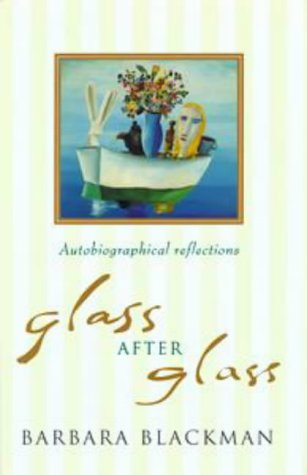 Glass after Glass: Autobiograp