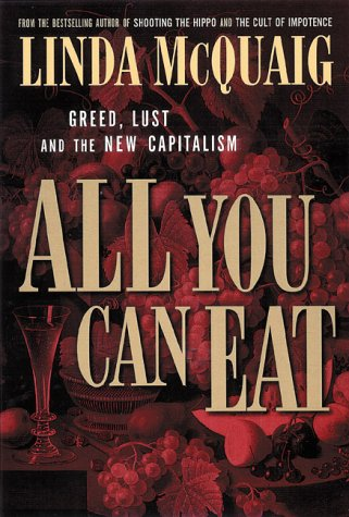 9780670872794: All You Can Eat: Greed Lust and the New Capitalism