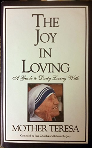 9780670873210: The Joy of Loving: A Guide to Daily Living with Mother Teresa