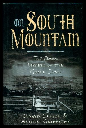 9780670873883: On South Mountain: The dark secrets of the Goler clan