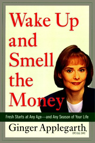 9780670873975: Wake up and Smell the Money: Fresh Starts at Any Age Season of Your Life