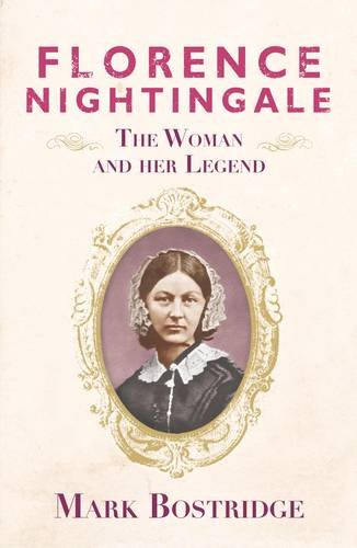 FLORENCE NIGHTINGALE. The Woman And Her Legend.
