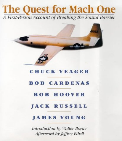 The Quest for Mach One: A First-Person Account of Breaking the Sound Barrier: Young, James;Yeager, ...