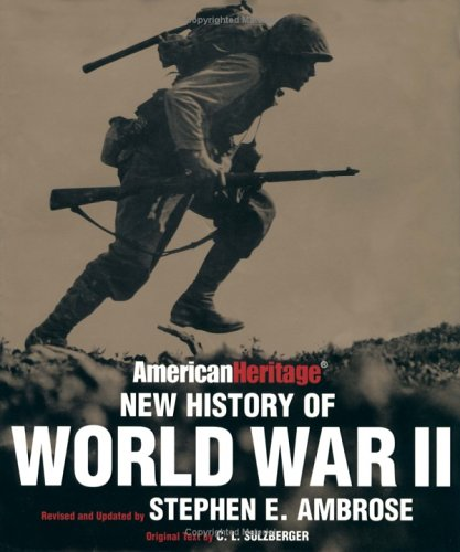 American heritage new history of World War II ;; rev. and updated by Stephen E. Ambrose ; [based on...