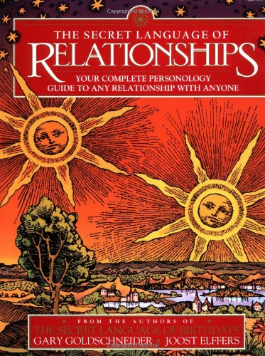 THE SECRET LANGUAGE OF RELATIONSHIPS: YOUR COMPLETE PERSONOLOGY GUIDE TO AN Y RELATIONSHIP WITH A...