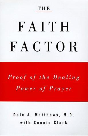 9780670875399: The Faith Factor: God, Medicine, and Healing