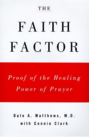 9780670875399: The Faith Factor: God, Medicine, and Healing