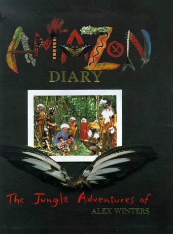 9780670875412: Amazon Diary: The Jungle Adventures of Alex Winter (Viking Kestrel Picture Books)