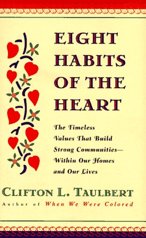 Eight Habits of the Heart: The Timeless Values that Build Strong Communities: Taulbert, Clifton L.