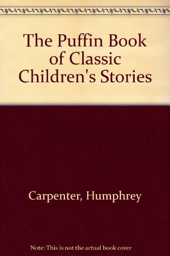 9780670875832: The Puffin Book of Classic Children's Stories