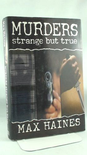 Murders strange but true: Haines, Max