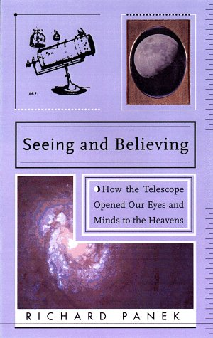 9780670876280: Seeing and Believing: How the Telescope Opened Our Eyes and Minds to the Heavens