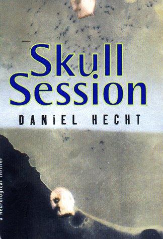 SKULL SESSION (SIGNED): Hecht, Daniel