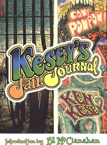 Kesey's Jail Journal: Cut the M************ Loose: Ken Kesey