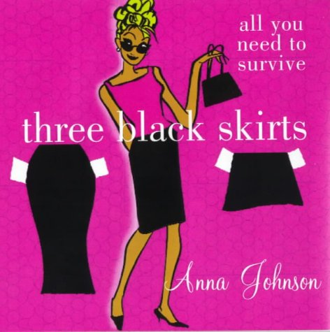 9780670876990: Three Black Skirts : All You Need to Survive