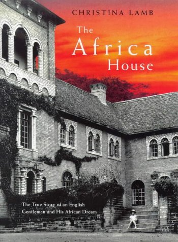 9780670877270: The Africa House: The True Story of an English Gentleman and His African Dream