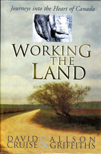 Working the Land: Journeys into the Heart of Canada