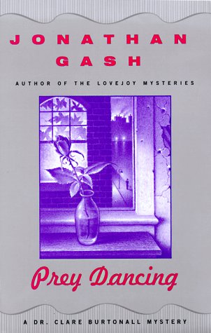 Prey Dancing (A Dr. Clare Burtonall Mystery): Jonathan Gash