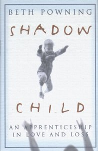 9780670877980: Shadow Child : An Apprenticeship in Love and Loss