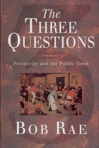 9780670878246: The Three Questions: Prosperity and the Public Good