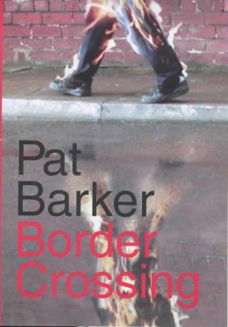 BORDER CROSSING: Barker, Pat