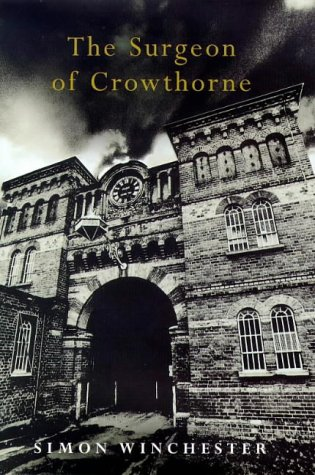 The Surgeon of Crowthorne. A tale of murder, madness and the love of Words (0670878626) by Simon Winchester