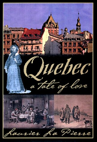 9780670878642: Quebec: A tale of love
