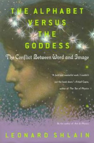 9780670878833: The Alphabet versus the Goddess: The Conflict between Word and Image