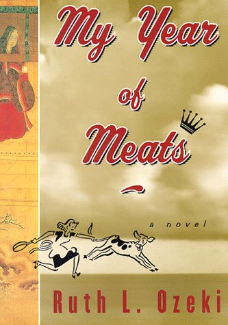 My Year of Meats: A Novel: Ruth Ozeki