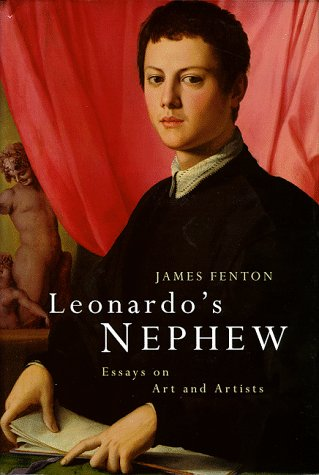 Leonardo's Nephew : Essays on Art and Artists