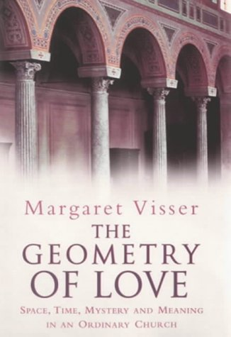9780670879199: The Geometry of Love : Space, Time, Mystery and Meaning in an Ordinary Church
