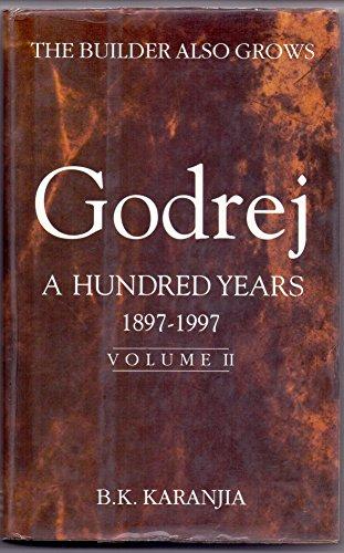 Godrej a Hundred Years 1897 - 1997: Karanjia, B.K.