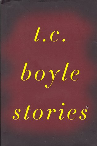 9780670879601: T.C.Boyle Stories: The Collected Stories