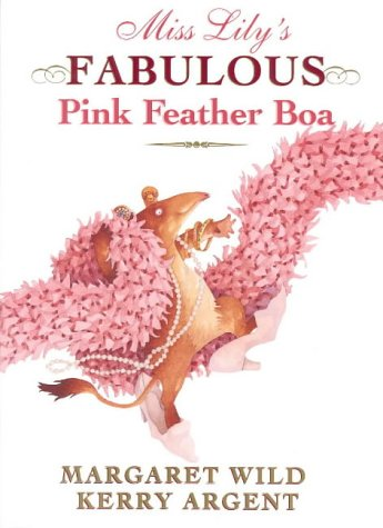 Miss Lily's Fabulous Pink Feather Boa: Wild, Margaret