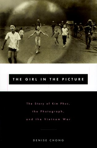 9780670880409: The Girl in the Picture: The Story of Kim Phuc, Whose Image Altered the Course of the Vietnam War
