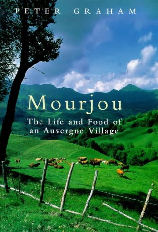 9780670880690: Mourjou: The Life and Food of an Auvergne Village
