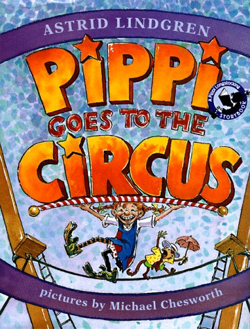 Pippi Goes to the Circus: A Pippi: Lindgren, Astrid