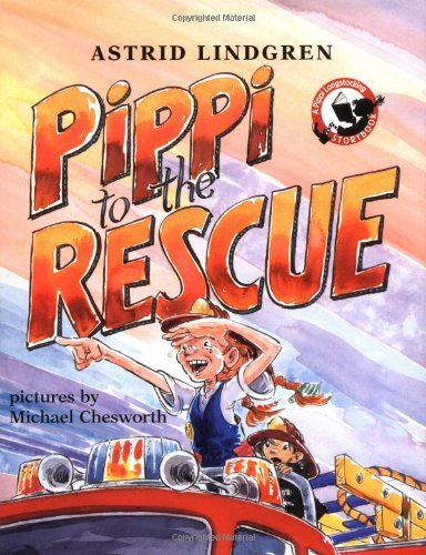 Pippi to the Rescue (Pippi Longstocking): Lindgren, Astrid