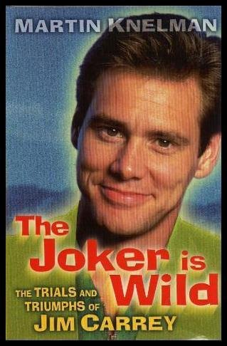 The Joker is Wild - Trials & Triumphs of Jim Carrey