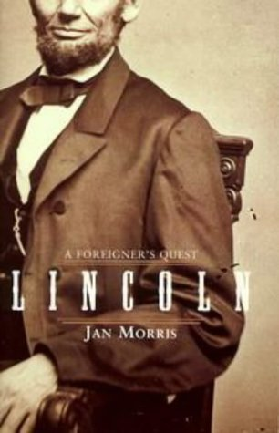 Lincoln : A Foreigner's Quest: Morris, Jan