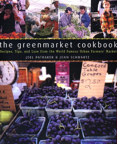 9780670881345: The Greenmarket Cookbook : Recipes, Tips, and Lore from the World Famous Urban Farmers' Market