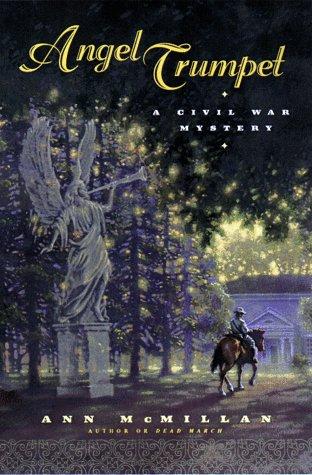 Angel Trumpet: A Civil War Mystery: Ann McMillan