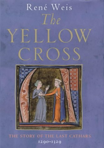 9780670881628: The Yellow Cross: The Story of the Last Cathars, 1290-1329
