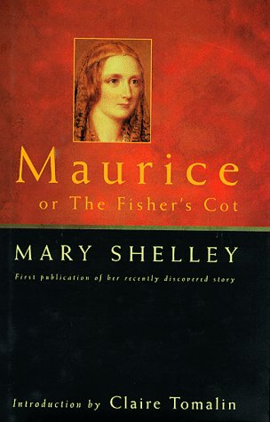 Maurice, or the Fishers Cot: Shelley, Mary Wollstonecraft