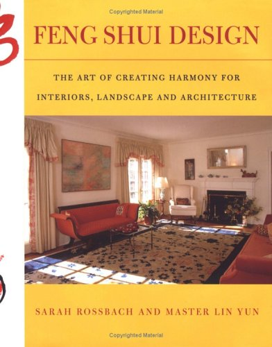 Feng Shui Design: From History and Landscape to Modern Gardens & Interiors.