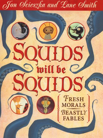 9780670882274: Squids Will be Squids: Fresh Morals,Beastly Fables (Viking Kestrel picture books)