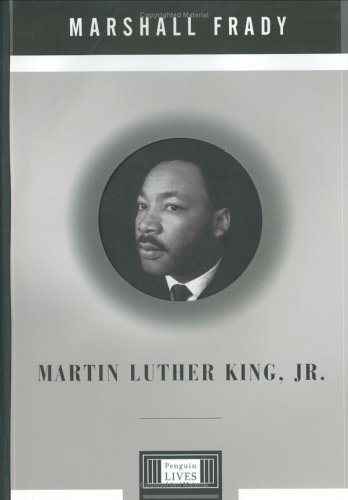 Martin Luther King, Jr. (Penguin Lives) (0670882313) by Marshall Frady