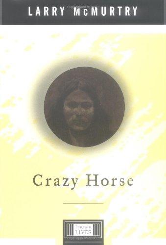 Crazy Horse: A Penguin Lives Biography (Penguin: Larry McMurtry