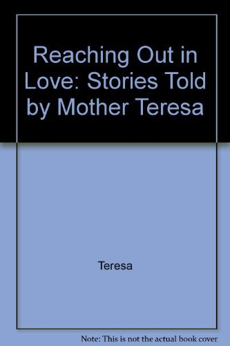 9780670882847: Reaching Out in Love: Stories Told by Mother Teresa